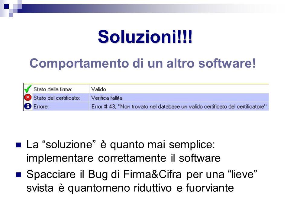 Soluzioni!!! La soluzione è quanto mai semplice: implementare correttamente il software Spacciare il Bug di Firma&Cifra per una lieve svista è quantom