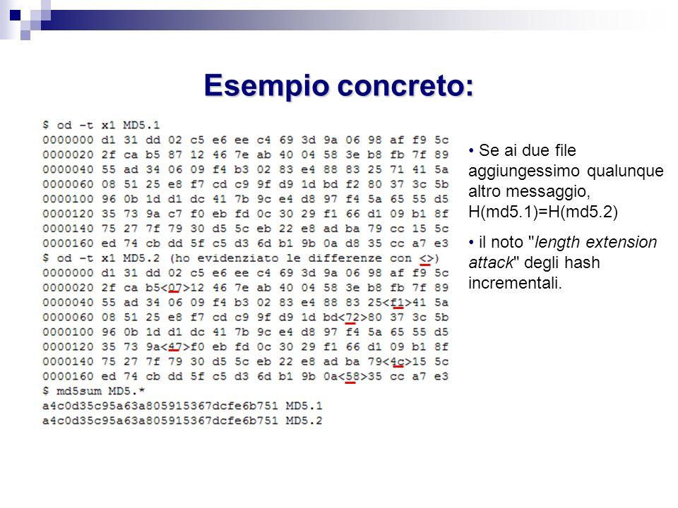 Esempio concreto: Dsdss Se ai due file aggiungessimo qualunque altro messaggio, H(md5.1)=H(md5.2) il noto