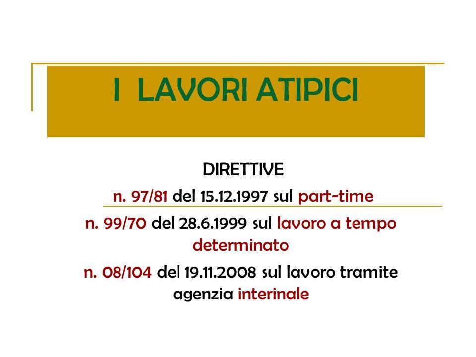 I LAVORI ATIPICI DIRETTIVE n.97/81 del 15.12.1997 sul part-time n.