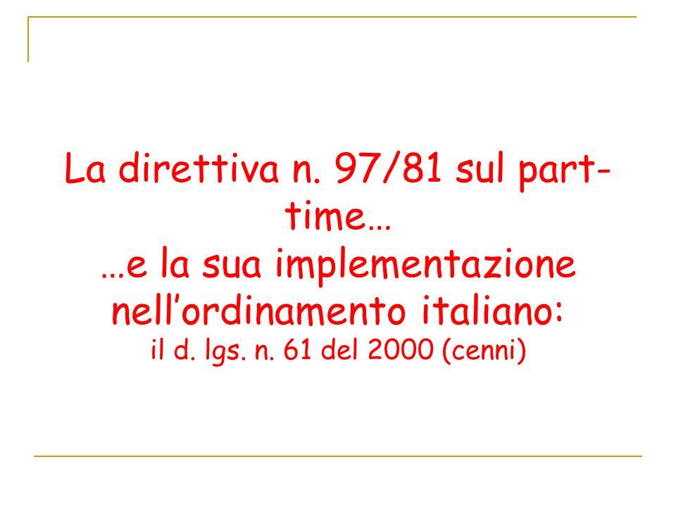La direttiva n.97/81 sul part- time… …e la sua implementazione nellordinamento italiano: il d.