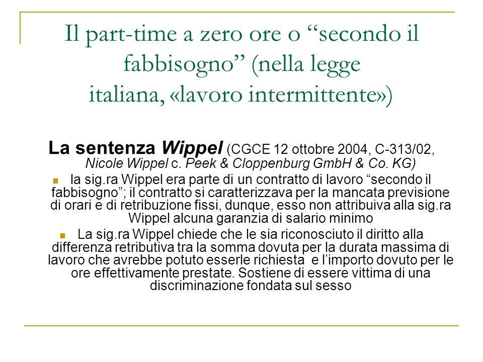 Il part-time a zero ore o secondo il fabbisogno (nella legge italiana, «lavoro intermittente») La sentenza Wippel (CGCE 12 ottobre 2004, C-313/02, Nicole Wippel c.
