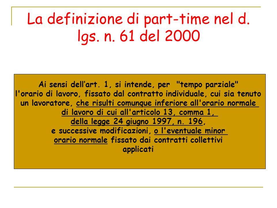 La definizione di part-time nel d.lgs. n. 61 del 2000 Ai sensi dellart.