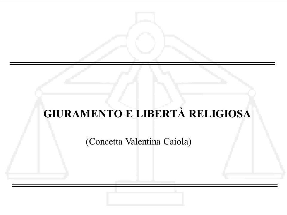 GIURAMENTO E LIBERTÀ RELIGIOSA (Concetta Valentina Caiola)
