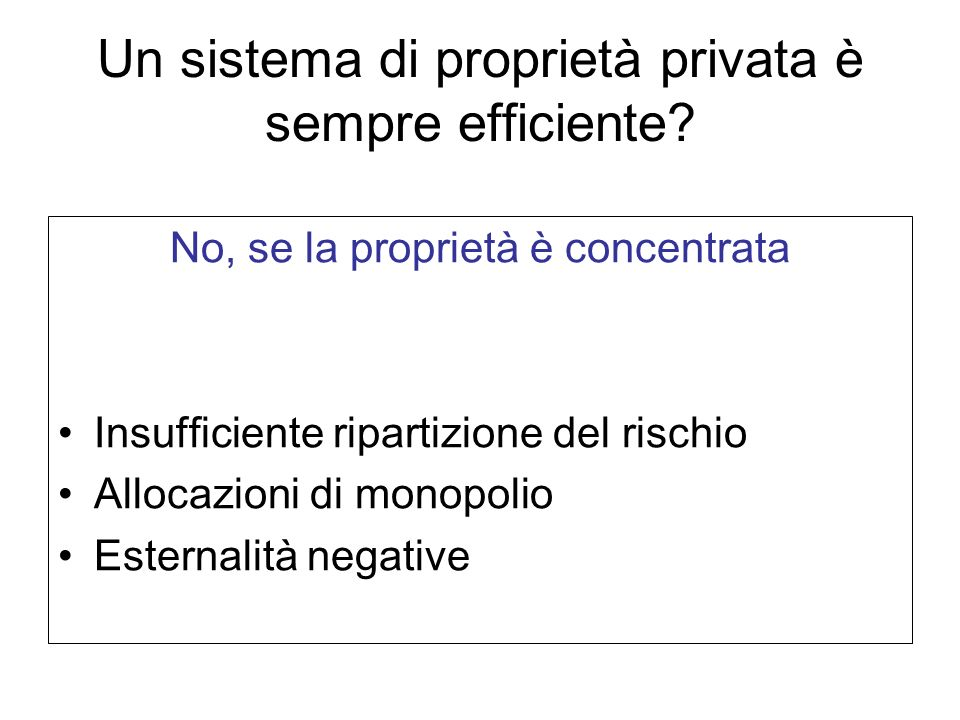 Un sistema di proprietà privata è sempre efficiente.