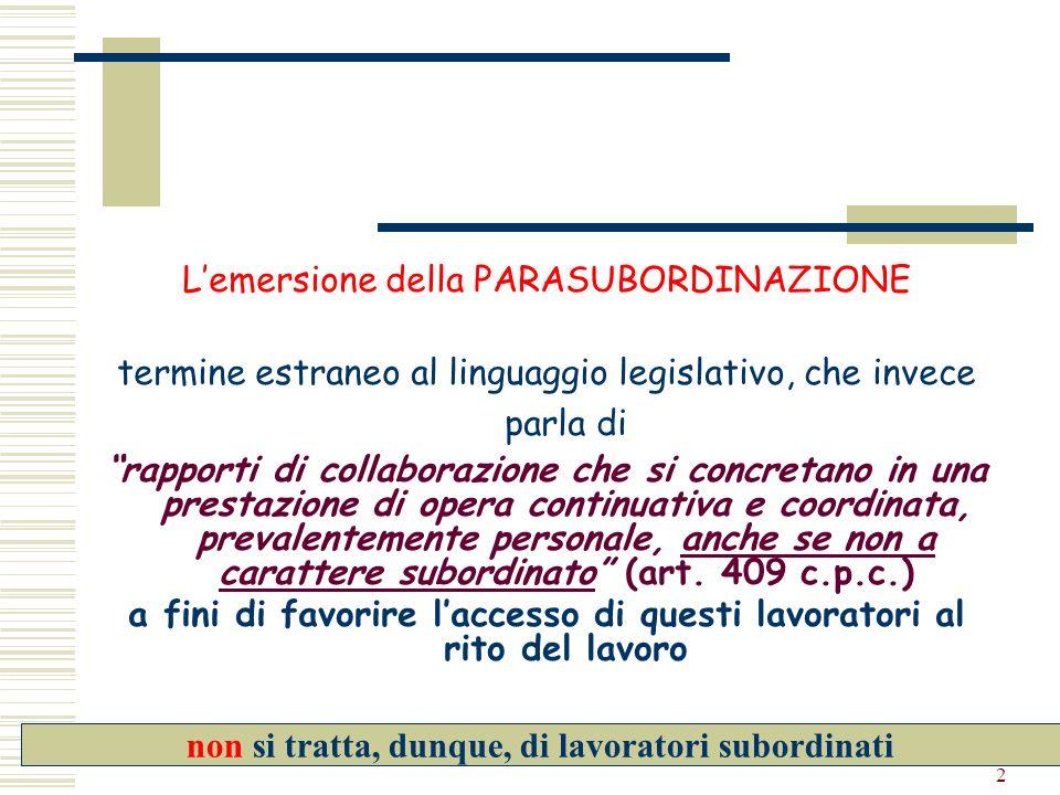 2 Lemersione della PARASUBORDINAZIONE termine estraneo al linguaggio legislativo, che invece parla di rapporti di collaborazione che si concretano in