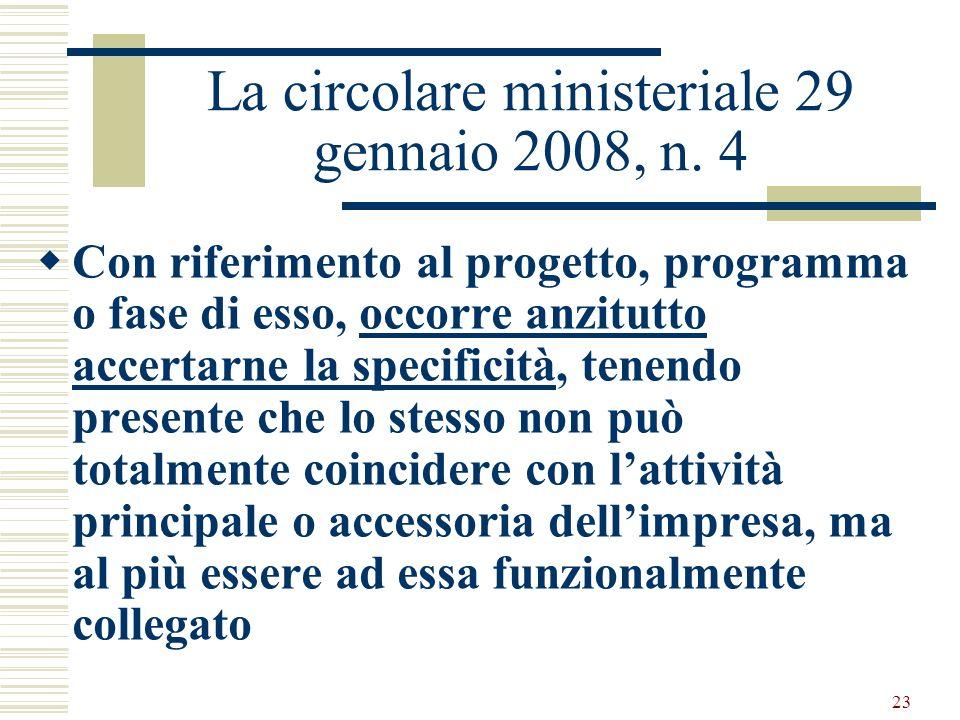 23 La circolare ministeriale 29 gennaio 2008, n. 4 Con riferimento al progetto, programma o fase di esso, occorre anzitutto accertarne la specificità,