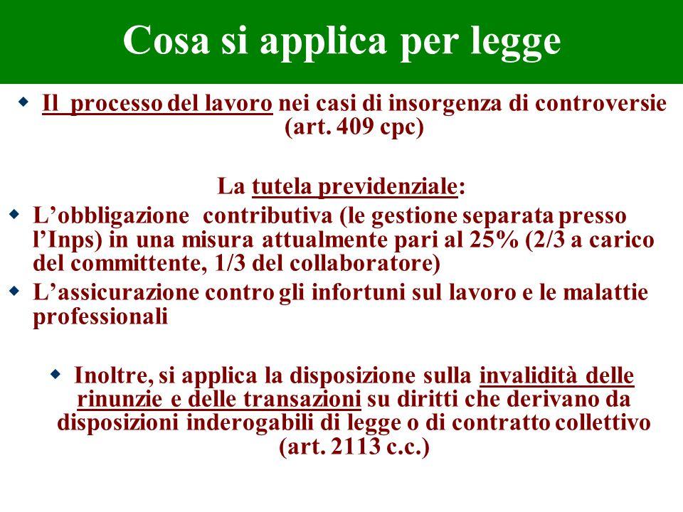 Cosa si applica per legge Il processo del lavoro nei casi di insorgenza di controversie (art. 409 cpc) La tutela previdenziale: Lobbligazione contribu