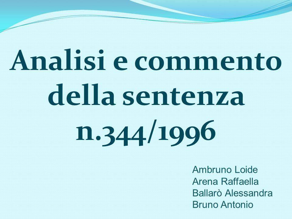 Analisi e commento della sentenza n.344/1996 Ambruno Loide Arena Raffaella Ballarò Alessandra Bruno Antonio