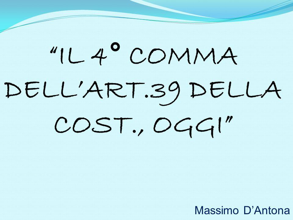 IL 4° COMMA DELLART.39 DELLA COST., OGGI Massimo DAntona