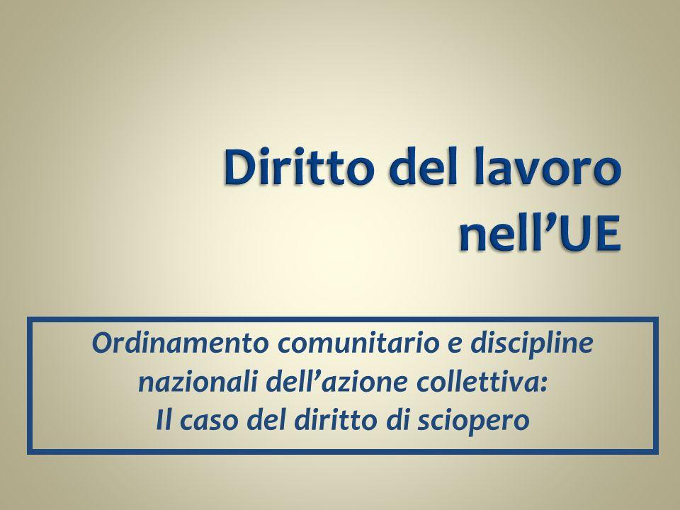 Ordinamento comunitario e discipline nazionali dellazione collettiva: Il caso del diritto di sciopero