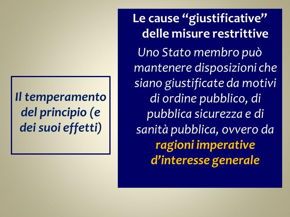 Le cause giustificative delle misure restrittive Uno Stato membro può mantenere disposizioni che siano giustificate da motivi di ordine pubblico, di p