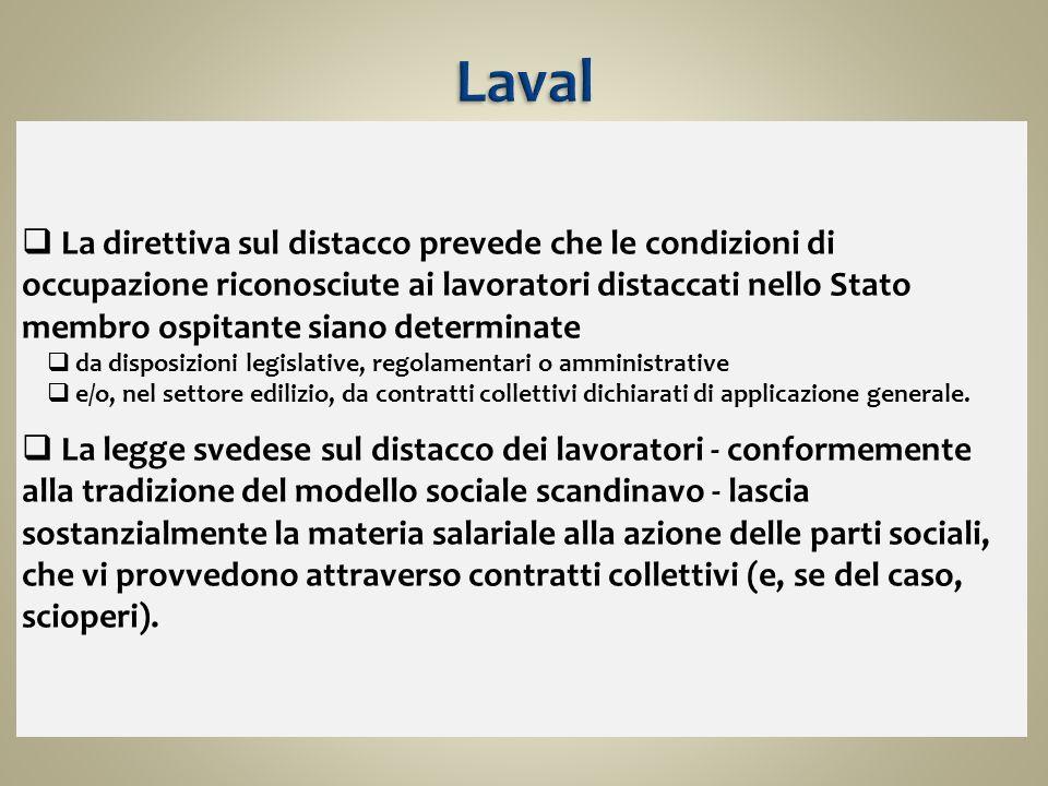 La direttiva sul distacco prevede che le condizioni di occupazione riconosciute ai lavoratori distaccati nello Stato membro ospitante siano determinat