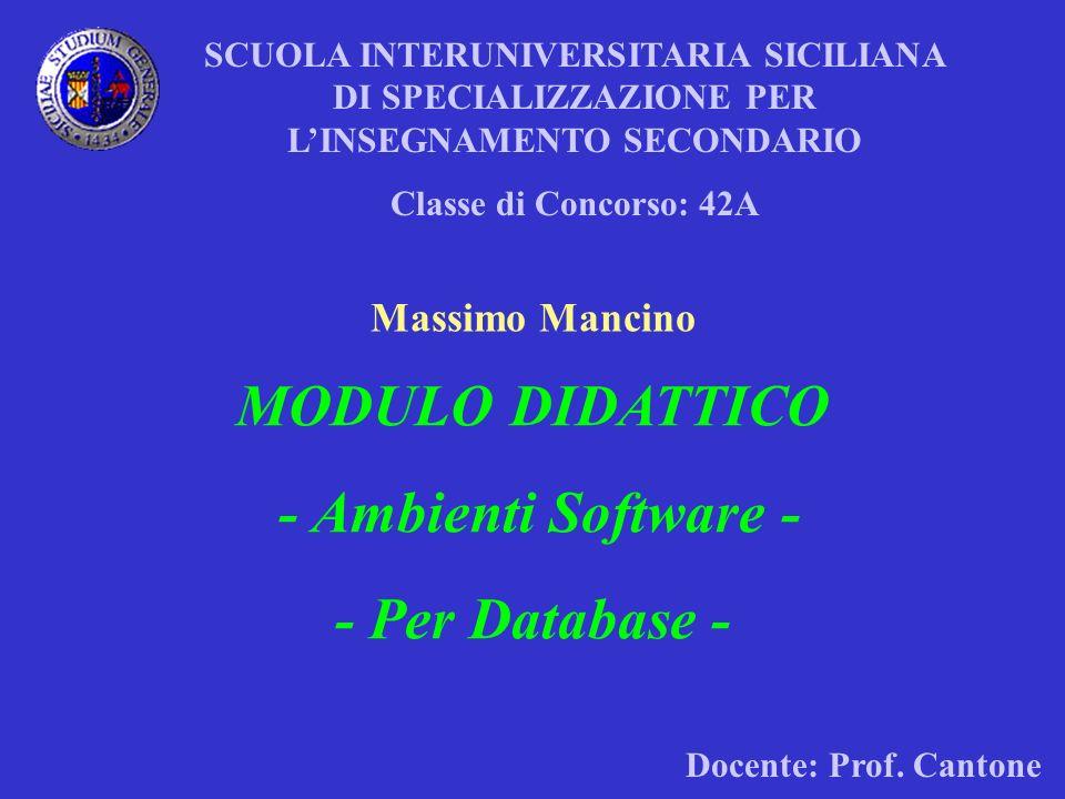 SCUOLA INTERUNIVERSITARIA SICILIANA DI SPECIALIZZAZIONE PER LINSEGNAMENTO SECONDARIO Classe di Concorso: 42A Massimo Mancino MODULO DIDATTICO - Ambien