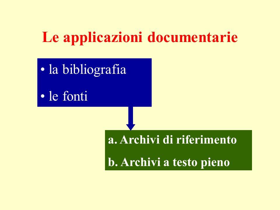 Le applicazioni documentarie la bibliografia le fonti a.