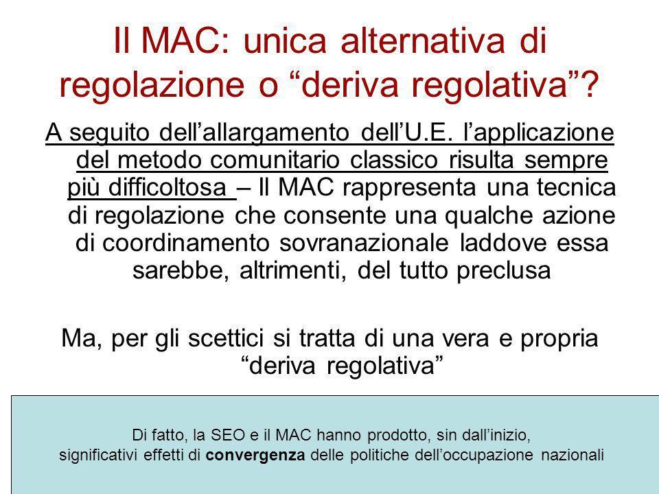 Il MAC: unica alternativa di regolazione o deriva regolativa? A seguito dellallargamento dellU.E. lapplicazione del metodo comunitario classico risult