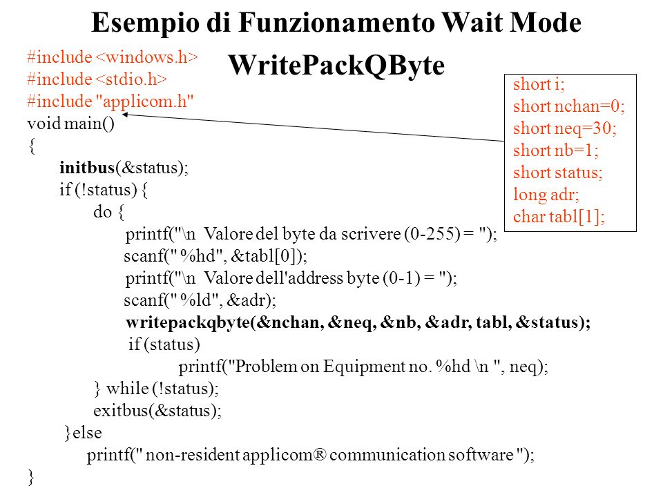 Esempio di Funzionamento Wait Mode WritePackQByte #include #include