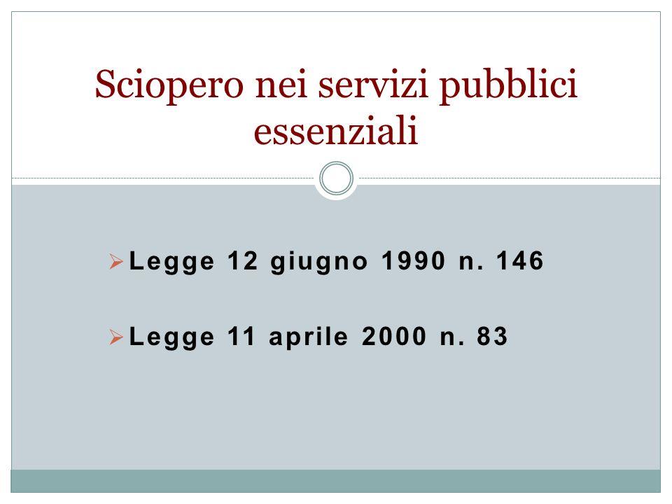 Legge 12 giugno 1990 n. 146 Legge 11 aprile 2000 n. 83 Sciopero nei servizi pubblici essenziali