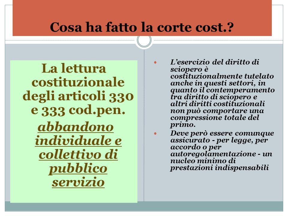 Cosa ha fatto la corte cost.? La lettura costituzionale degli articoli 330 e 333 cod.pen. abbandono individuale e collettivo di pubblico servizio Lese