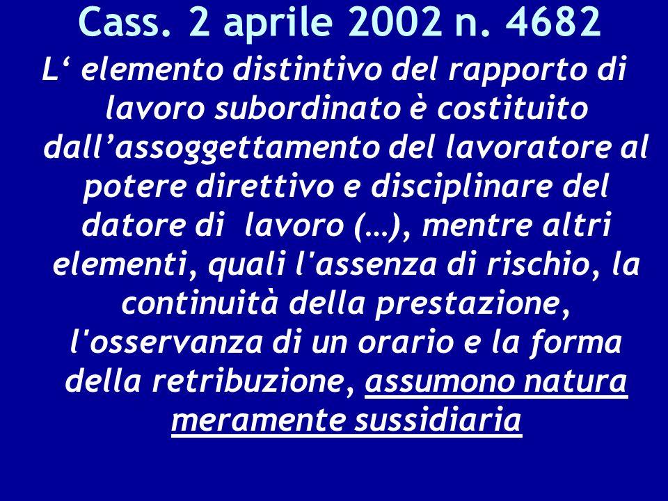 L elemento distintivo del rapporto di lavoro subordinato è costituito dallassoggettamento del lavoratore al potere direttivo e disciplinare del datore