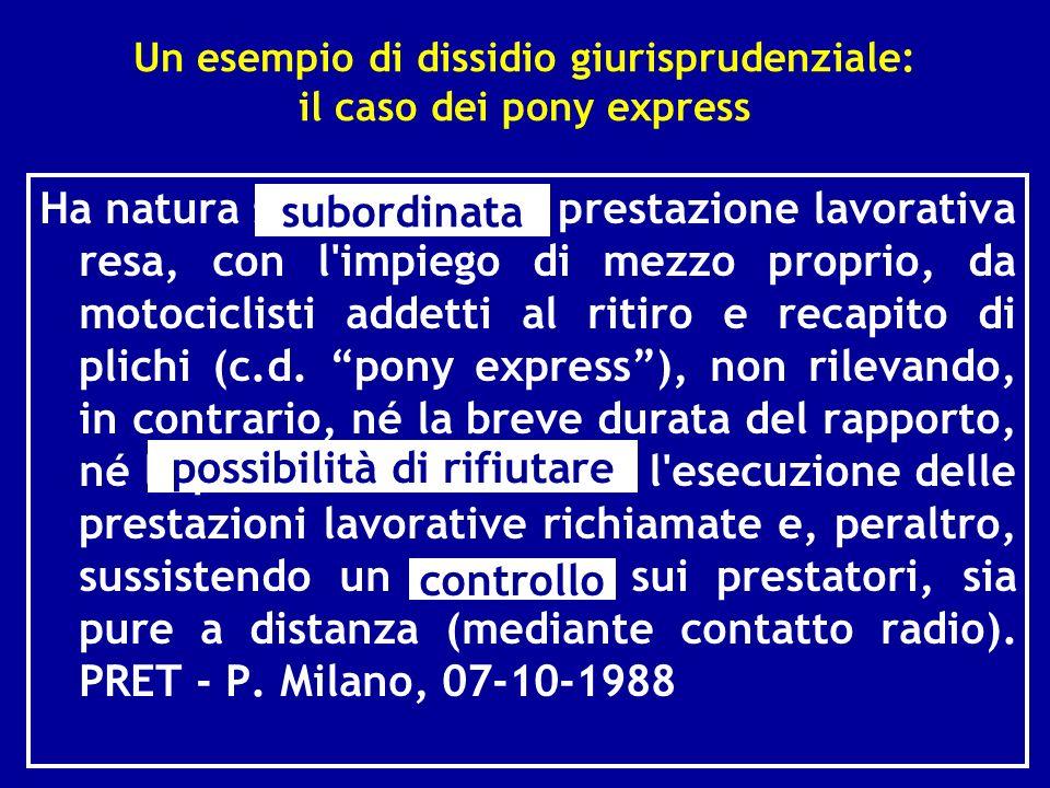 Un esempio di dissidio giurisprudenziale: il caso dei pony express Ha natura subordinata la prestazione lavorativa resa, con l'impiego di mezzo propri