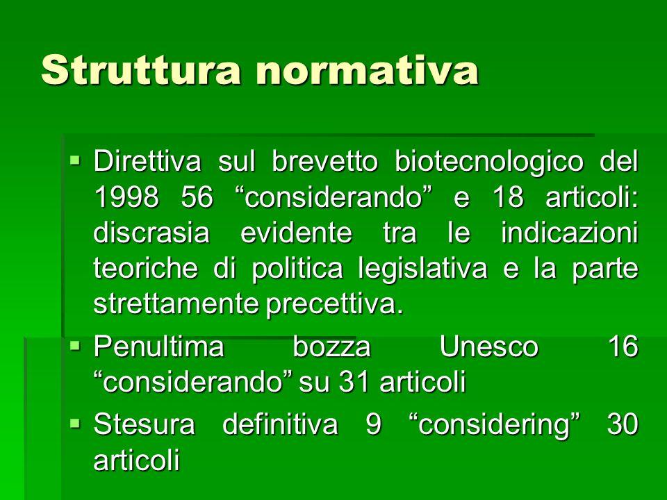 Struttura normativa Direttiva sul brevetto biotecnologico del 1998 56 considerando e 18 articoli: discrasia evidente tra le indicazioni teoriche di po