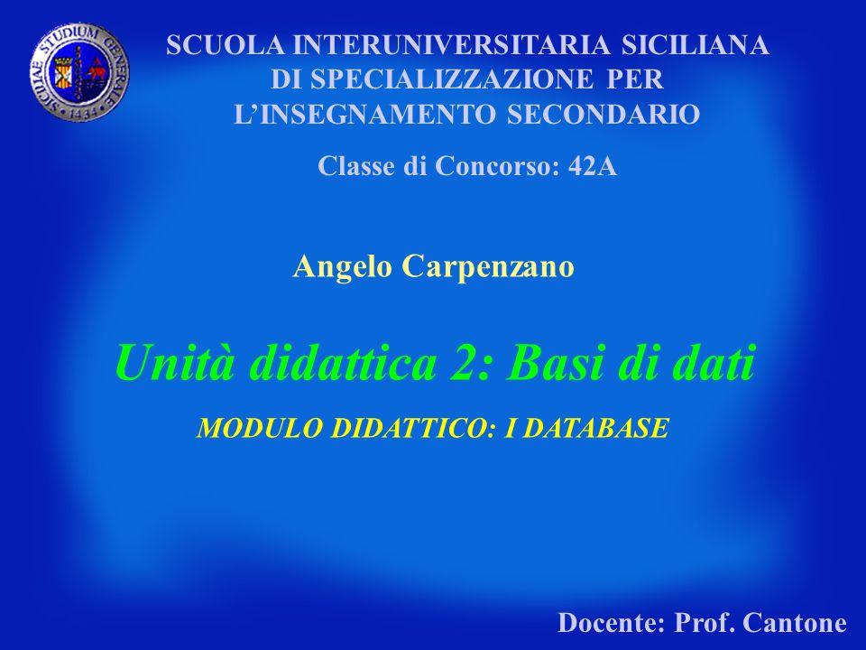 SCUOLA INTERUNIVERSITARIA SICILIANA DI SPECIALIZZAZIONE PER LINSEGNAMENTO SECONDARIO Classe di Concorso: 42A Angelo Carpenzano Unità didattica 2: Basi