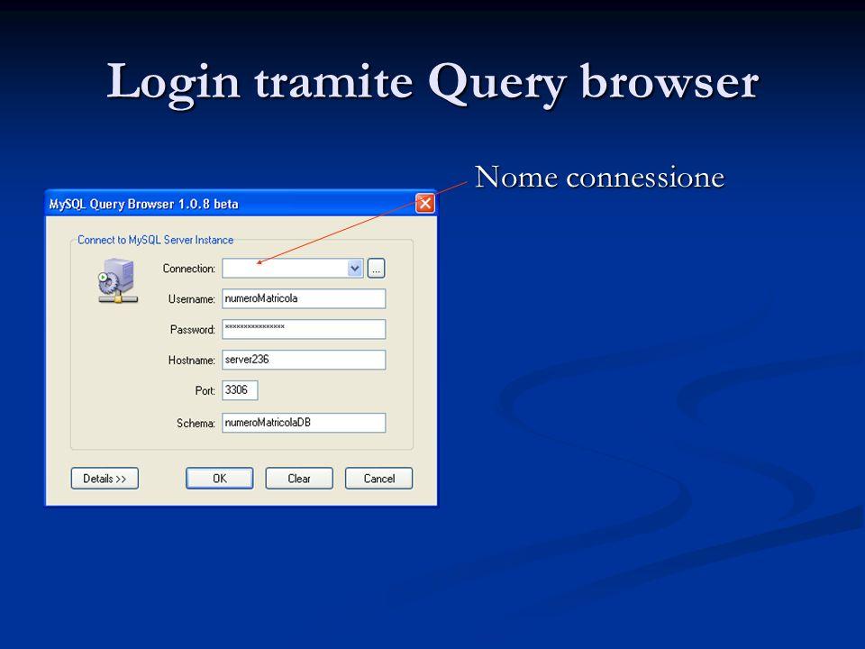 Login tramite Query browser Nome connessione