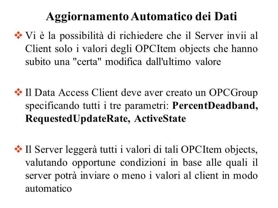 Vi è la possibilità di richiedere che il Server invii al Client solo i valori degli OPCItem objects che hanno subito una