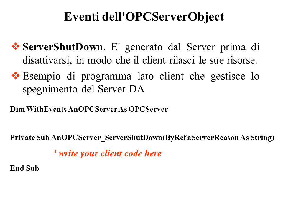 ServerShutDown. E' generato dal Server prima di disattivarsi, in modo che il client rilasci le sue risorse. Esempio di programma lato client che gesti