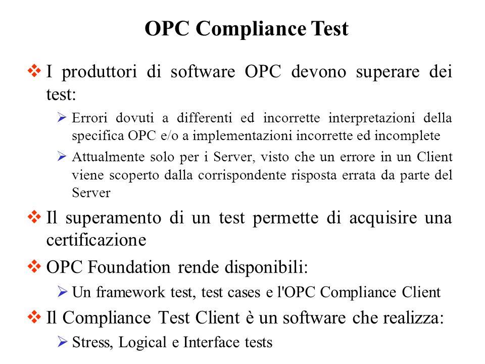 I produttori di software OPC devono superare dei test: Errori dovuti a differenti ed incorrette interpretazioni della specifica OPC e/o a implementazi