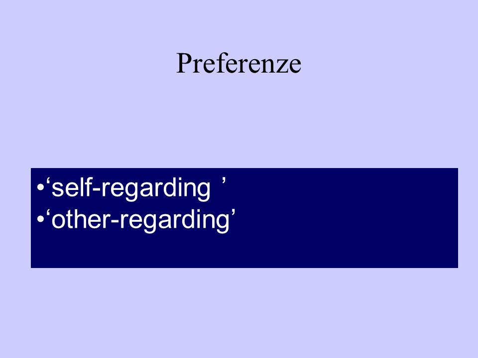 Preferenze self-regarding other-regarding