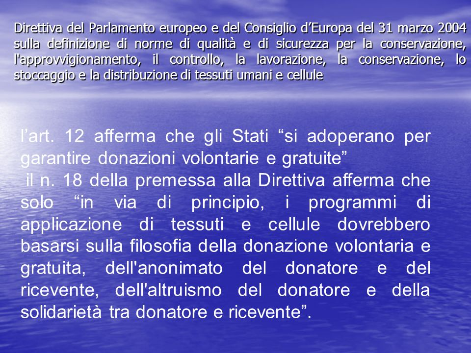 Direttiva del Parlamento europeo e del Consiglio dEuropa del 31 marzo 2004 sulla definizione di norme di qualità e di sicurezza per la conservazione,
