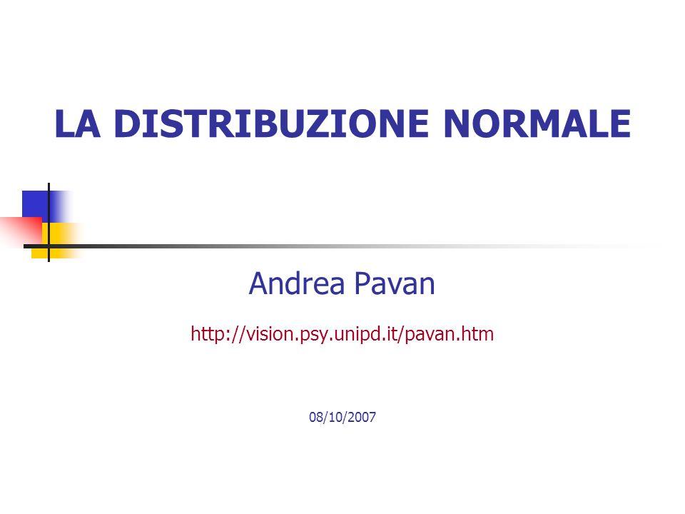 2 La Distribuzione Normale La Distribuzione Normale riveste un ruolo importante nella teoria della probabilità e in statistica.