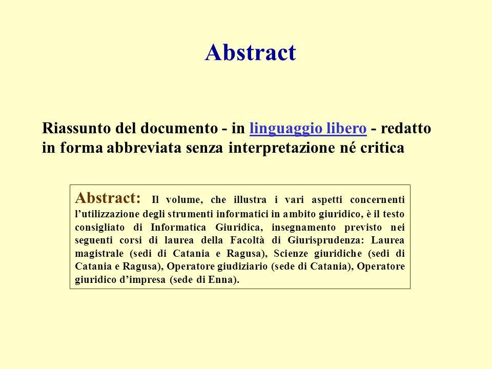 Abstract Riassunto del documento - in linguaggio libero - redatto in forma abbreviata senza interpretazione né critica Abstract: Il volume, che illust