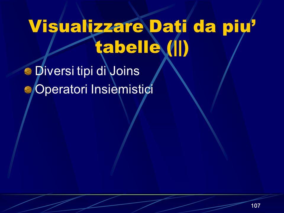 107 Visualizzare Dati da piu tabelle (||) Diversi tipi di Joins Operatori Insiemistici
