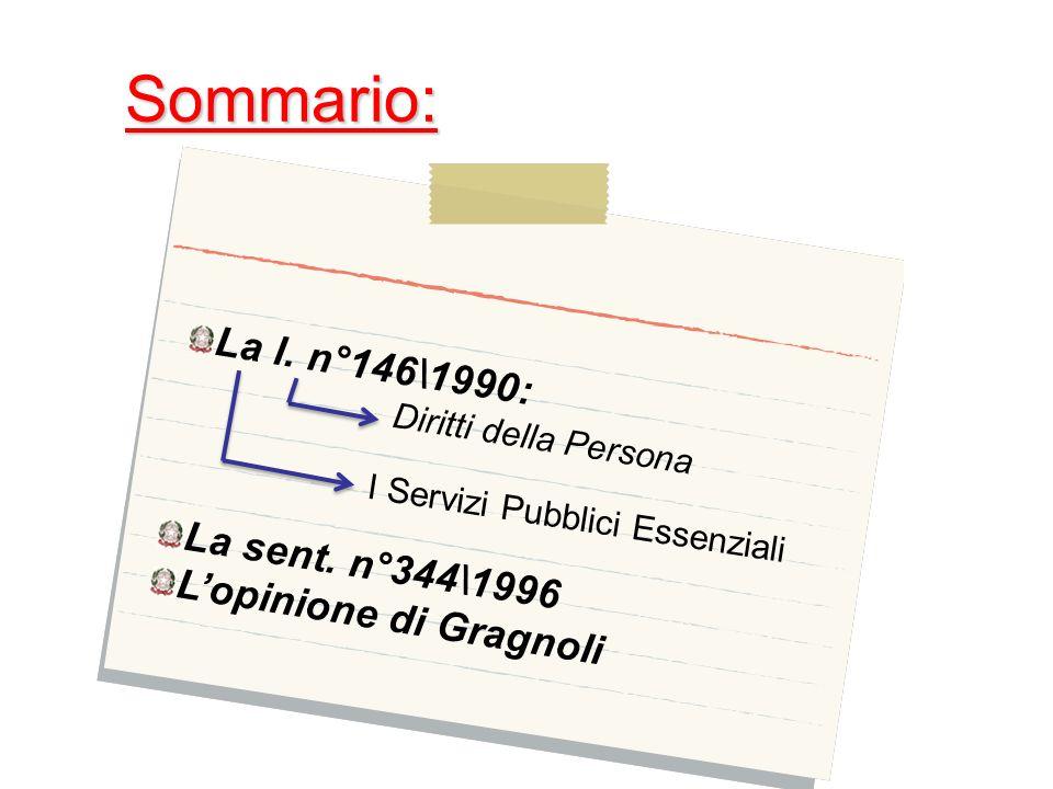 Sommario: L a l. n ° 1 4 6 \ 1 9 9 0 : L a s e n t. n ° 3 4 4 \ 1 9 9 6 L o p i n i o n e d i G r a g n o l i Diritti della Persona I Servizi Pubblici