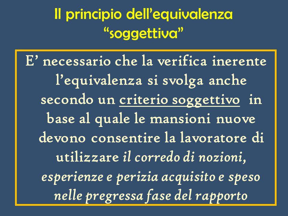 Il principio dellequivalenza soggettiva E necessario che la verifica inerente lequivalenza si svolga anche secondo un criterio soggettivo in base al q