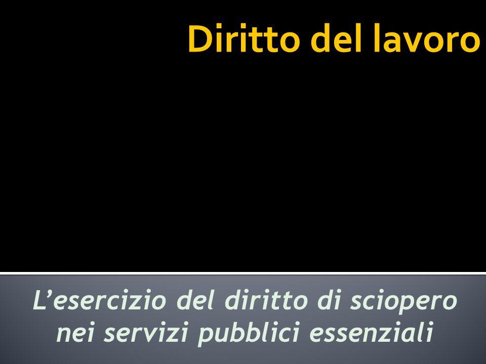 Diritto del lavoro Lesercizio del diritto di sciopero nei servizi pubblici essenziali