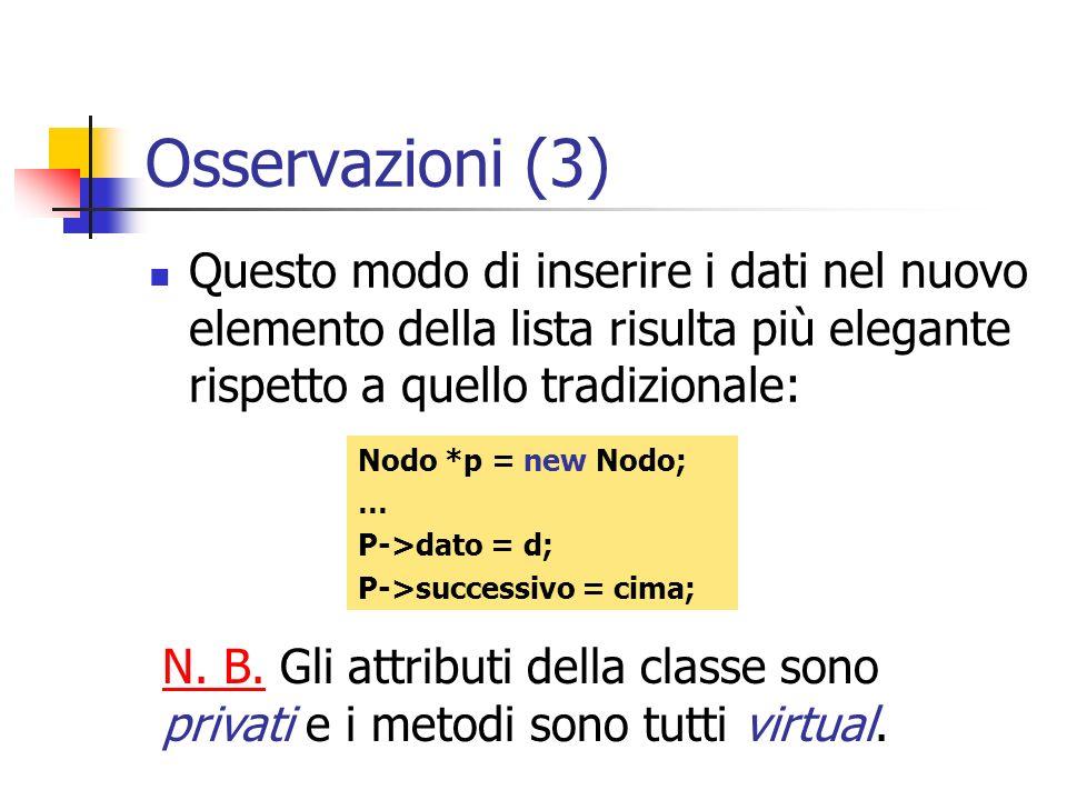 Osservazioni (3) Questo modo di inserire i dati nel nuovo elemento della lista risulta più elegante rispetto a quello tradizionale: N. B. Gli attribut