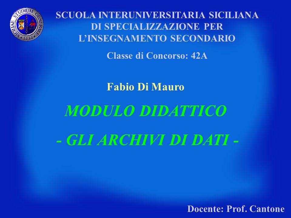 SCUOLA INTERUNIVERSITARIA SICILIANA DI SPECIALIZZAZIONE PER LINSEGNAMENTO SECONDARIO Classe di Concorso: 42A Fabio Di Mauro MODULO DIDATTICO - GLI ARC