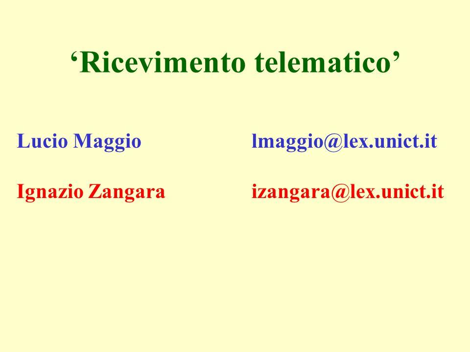 Ricevimento telematico Lucio Maggiolmaggio@lex.unict.it Ignazio Zangaraizangara@lex.unict.it