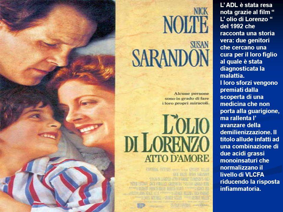 L ADL è stata resa nota grazie al film L olio di Lorenzo del 1992 che racconta una storia vera: due genitori che cercano una cura per il loro figlio a