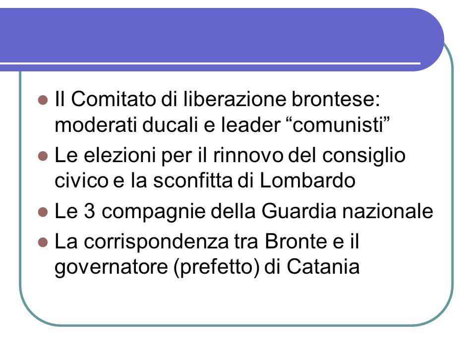 Il Comitato di liberazione brontese: moderati ducali e leader comunisti Le elezioni per il rinnovo del consiglio civico e la sconfitta di Lombardo Le