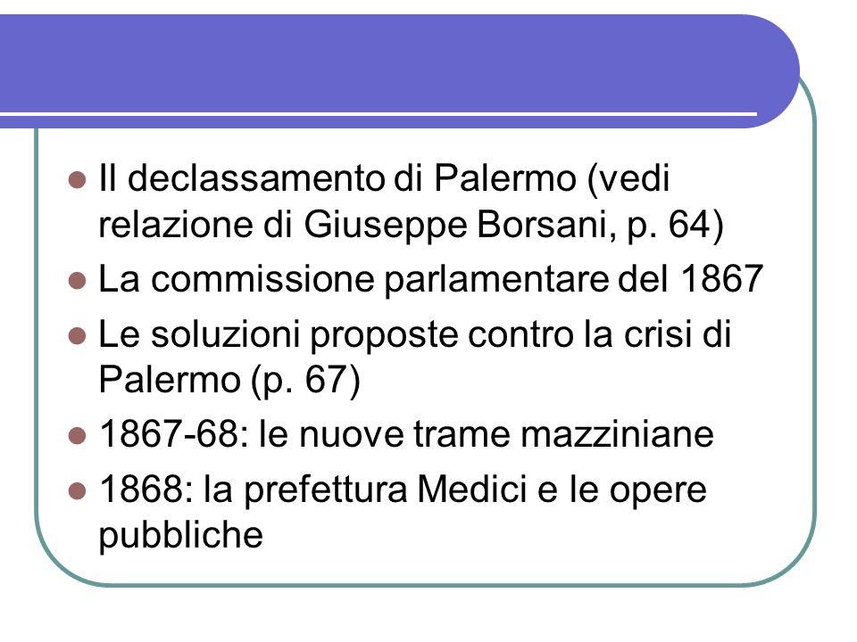 Il declassamento di Palermo (vedi relazione di Giuseppe Borsani, p. 64) La commissione parlamentare del 1867 Le soluzioni proposte contro la crisi di