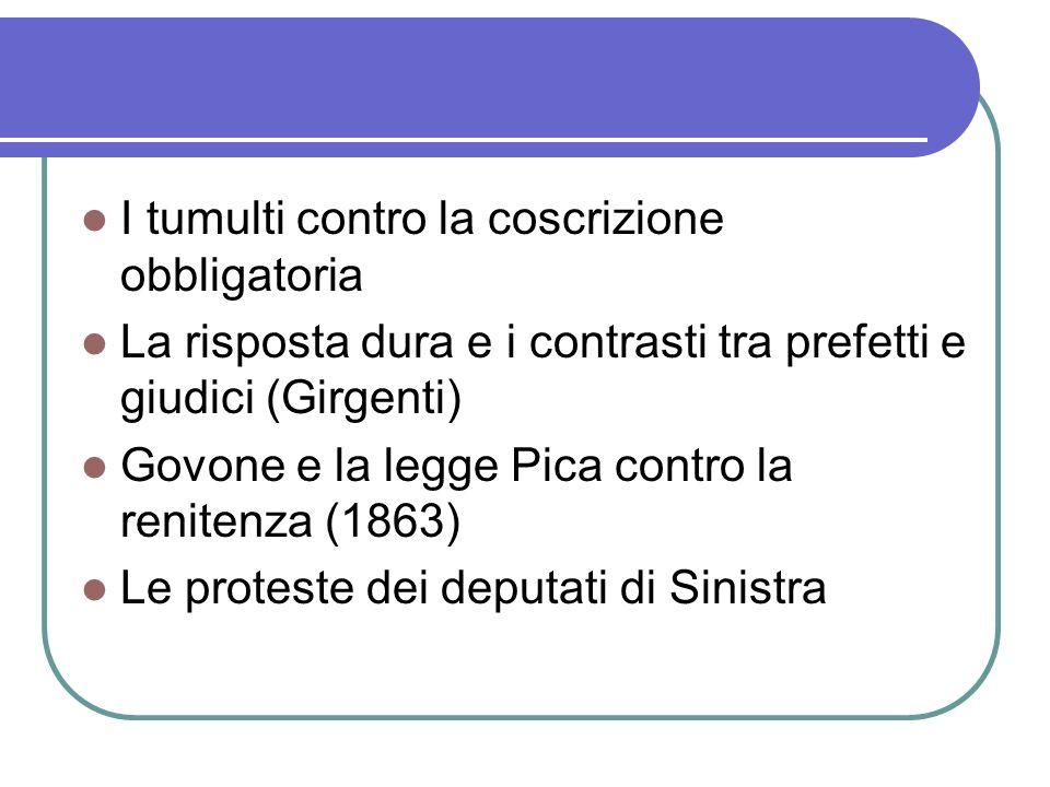 I tumulti contro la coscrizione obbligatoria La risposta dura e i contrasti tra prefetti e giudici (Girgenti) Govone e la legge Pica contro la reniten