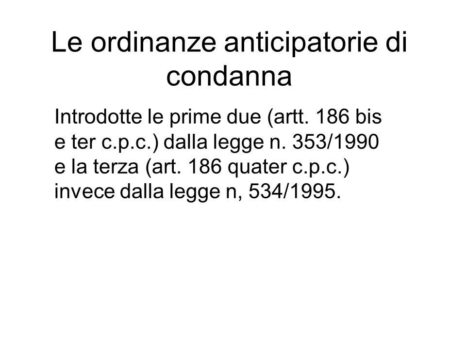Le ordinanze anticipatorie di condanna Introdotte le prime due (artt.