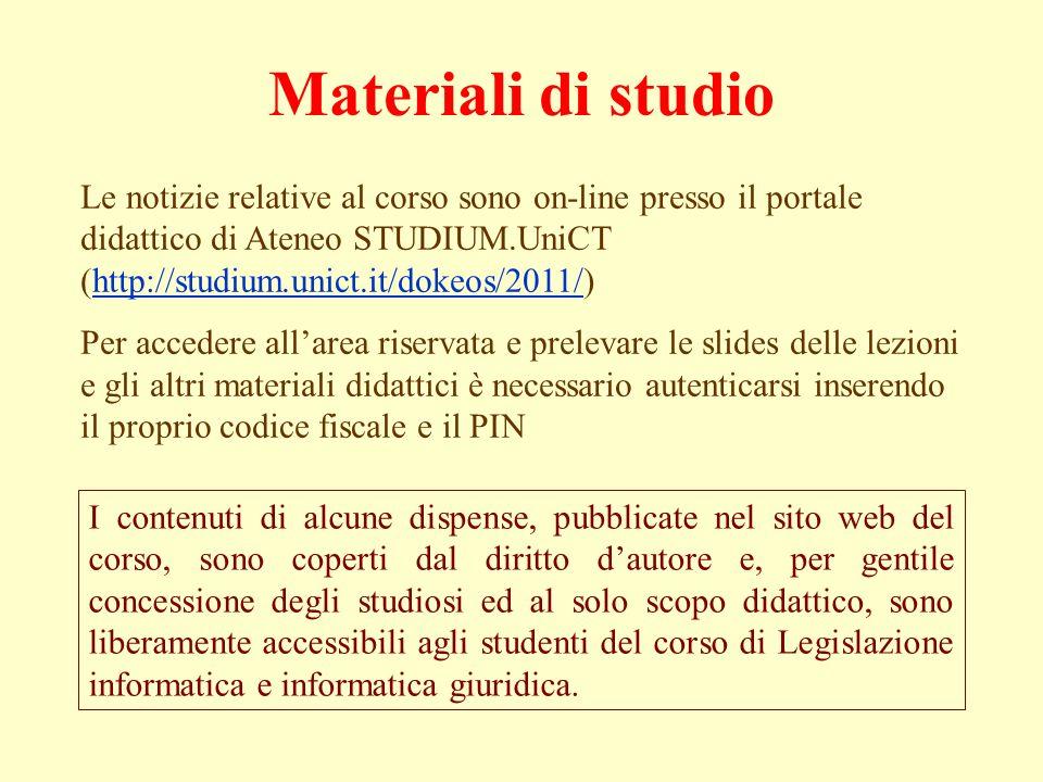 Materiali di studio Le notizie relative al corso sono on-line presso il portale didattico di Ateneo STUDIUM.UniCT (http://studium.unict.it/dokeos/2011