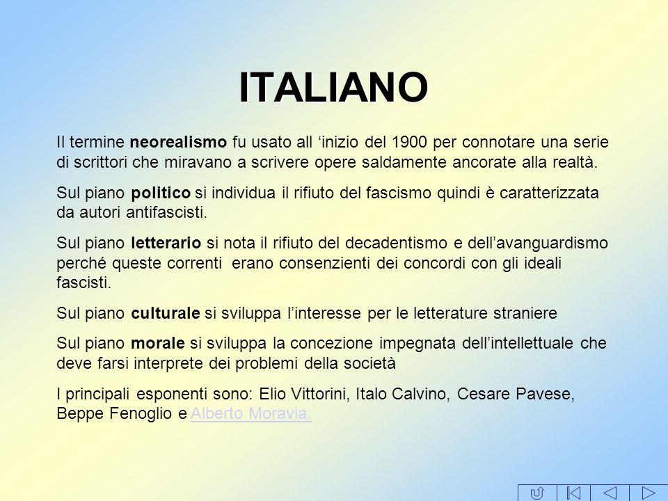 ITALIANO Il termine neorealismo fu usato all inizio del 1900 per connotare una serie di scrittori che miravano a scrivere opere saldamente ancorate al