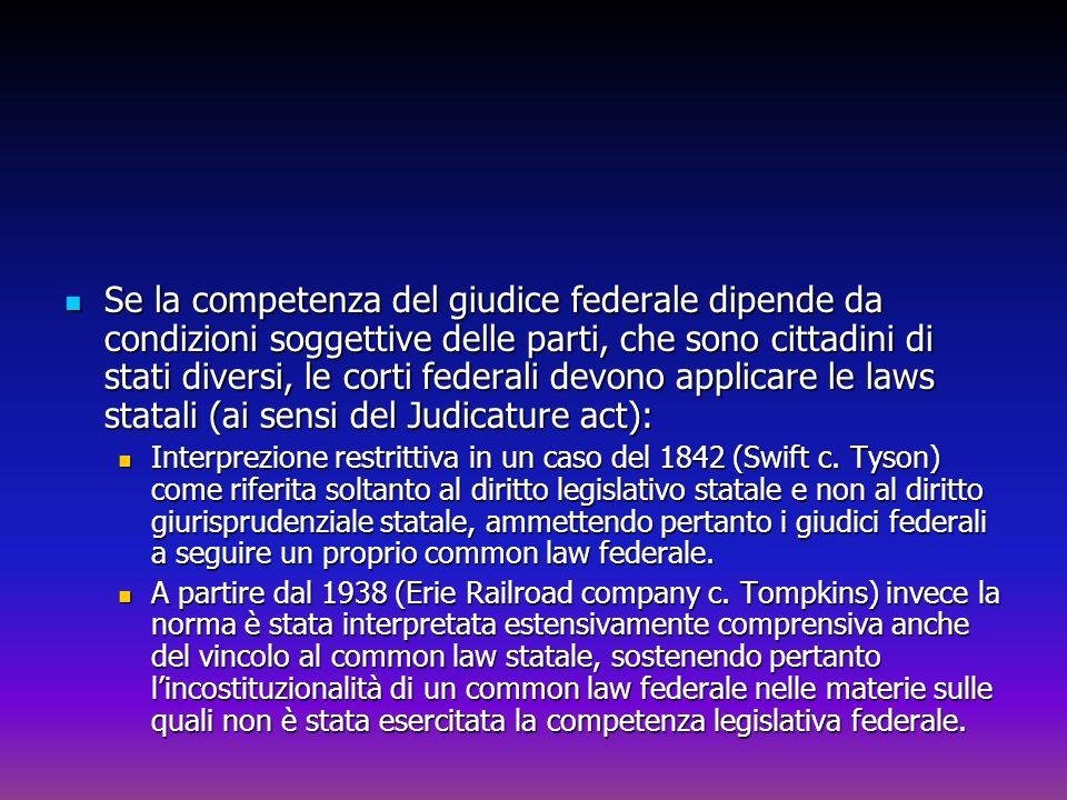 Se la competenza del giudice federale dipende da condizioni soggettive delle parti, che sono cittadini di stati diversi, le corti federali devono appl