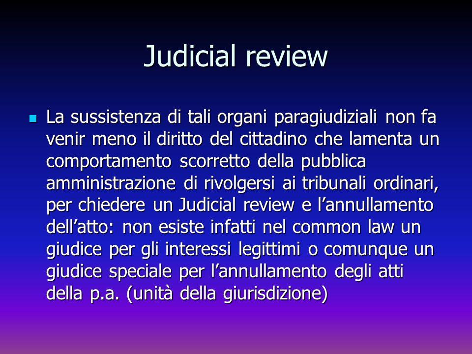 Judicial review La sussistenza di tali organi paragiudiziali non fa venir meno il diritto del cittadino che lamenta un comportamento scorretto della p